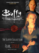Buffy the Vampire Slayer  the Slayer Collection Vol 2  Fear Itself   Monsters   Villains PDF