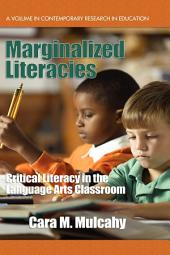 Marginalized Literacies: Critical Literacy in the Language Arts Classroom