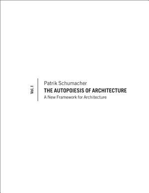 The Autopoiesis of Architecture  Volume I