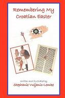 Remembering My Croatian Easter