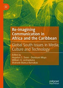 Re imagining Communication in Africa and the Caribbean PDF