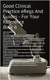 Good Clinical Practice eRegs & Guides - For Your Reference Book 6
