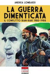 La guerra dimenticata: Il conflitto Iran-Irak 1980-1988