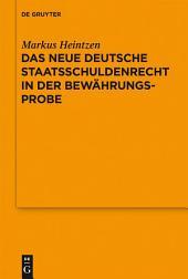 Das neue deutsche Staatsschuldenrecht in der Bewährungsprobe: Vortrag, gehalten vor der Juristischen Gesellschaft zu Berlin am 8. Februar 2012