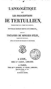 L'Apologétique et les Prescriptions de Tertullien, tr. de l'abbé [F.A.E.] de Gourcy. Avec le texte en regard et des notes [by C. Bréghot du Lut].