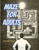 Maze for Adults  Hours of Fun  Stress Relief and Relaxation PDF