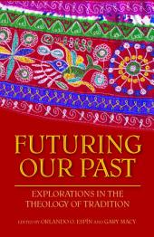 Futuring Our Past: Explorations in the Theology of Tradition