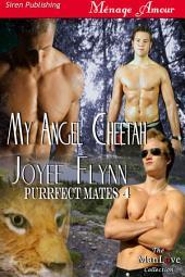My Angel Cheetah [Purrfect Mates 4]