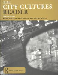 The City Cultures Reader Book PDF