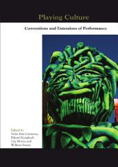 Playing Culture: Conventions and Extensions of Performance