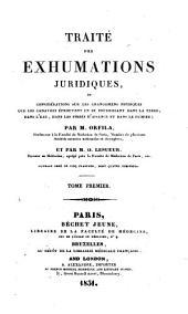 Traité des exhumations juridiques: et considérations sur les changemens physiques que les cadavres éprouvent en se pourrissant dans la terre, dans l'eau, dans les fosses d'aisance et dans le fumier