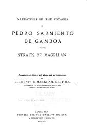 Narratives of the Voyages of Pedro Sarmiento de Gambóa to the Straits of Magellan