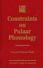 Constraints on Pulaar Phonology