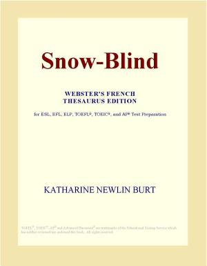 Snow Blind  Webster s French Thesaurus Edition  PDF