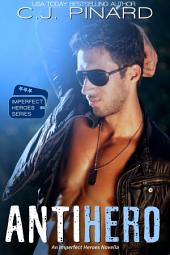Antihero: Imperfect Heroes Book 1
