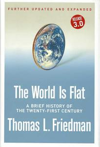 The World Is Flat  Further Updated and Expanded  Release 3 0  PDF
