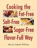 Cooking the Fat free  Salt free  Sugar free  Flavor full Way