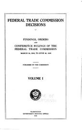 Federal Trade Commission Decisions: Volume 1