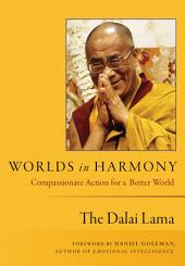 Worlds in Harmony: Compassionate Action for a Better World