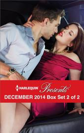 Harlequin Presents December 2014 - Box Set 2 of 2: Taken Over by the Billionaire\His for Revenge\What The Greek Wants Most\To Claim His Heir by Christmas
