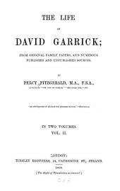 The Life of David Garrick: From Original Family Papers, and Numerous Published and Unpublished Sources, Volume 2