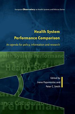EBOOK  Health System Performance Comparison  An Agenda for Policy  Information and Research