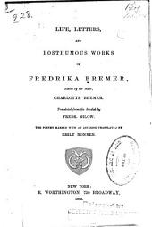 Life, Letters, and Posthumous Works of Fredrika Bremer