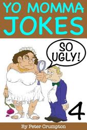 Yo Momma So Ugly Jokes 4