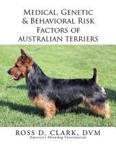 Medical, Genetic & Behavioral Risk Factors of Australian Terriers
