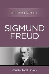 The Wisdom of Sigmund Freud