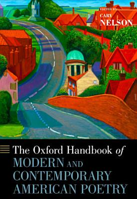 The Oxford Handbook of Modern and Contemporary American Poetry
