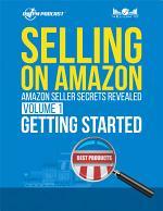 Selling on Amazon - Amazon Seller Secrets Revealed: Volume 1 Getting Started