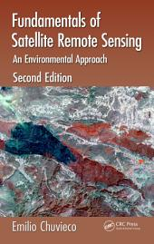 Fundamentals of Satellite Remote Sensing: An Environmental Approach, Second Edition, Edition 2
