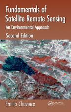 Fundamentals of Satellite Remote Sensing PDF