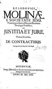 R.P. Lodouici Molinae e Societate Jesu ... De iustitia et iure: opus in sex tomos diuisum ...