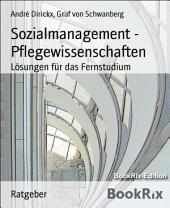Sozialmanagement - Pflegewissenschaften: Lösungen für das Fernstudium