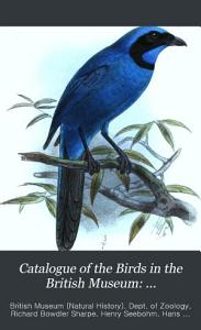 Catalogue of the Birds in the British Museum  Passeriformes  or perching birds  Coliomorph    containing the families Corrid    Paradiseid    Oriolid    Dicrurid    and Prionopid    by R B  Sharpe PDF