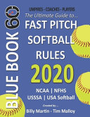 2020 BlueBook 60 - The Ultimate Guide to Fastpitch Softball Rules