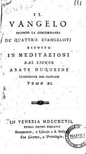 Il Vangelo secondo la concordanza de' quattro evangelisti esposto in meditazioni dal signor abate Duquesne traduzione dal francese.[Girandeau!. Tomo 1.(-12.): Volume 11