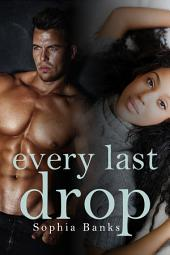 Every Last Drop: Interracial Erotica