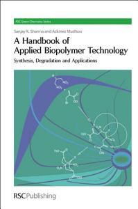 A Handbook of Applied Biopolymer Technology