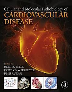 Cellular and Molecular Pathobiology of Cardiovascular Disease