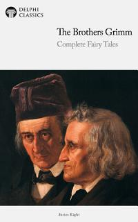 Delphi Complete Fairy Tales of The Brothers Grimm  Illustrated  Book