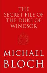 The Secret File of the Duke of Windsor