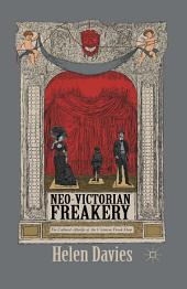 Neo-Victorian Freakery: The Cultural Afterlife of the Victorian Freak Show