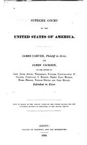 James Carver, Plaintiff in Error, Vs. James Jackson, on the Demise of John Jacob Astor, Theodosius Fowler [and Others], Defendant in Error: Writ of Error to the Circuit Court of the United States, for the Southern District of New York, in the Second Circuit