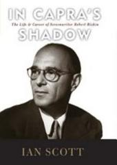 In Capra's Shadow: The Life and Career of Screenwriter Robert Riskin