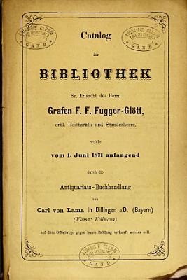 Catalog der Bibliothek Sr  Erlaucht des Herrn Grafen F  F  Fugger Gl  tt    PDF