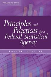 Principles and Practices for a Federal Statistical Agency: Fourth Edition