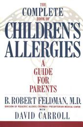 The Complete Book of Children's Allergies: A Guide for Parents